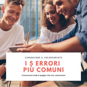 I 5 errori più comuni quando si comunica il volontariato